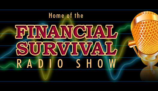 Home of the Financial Survival Radio Show